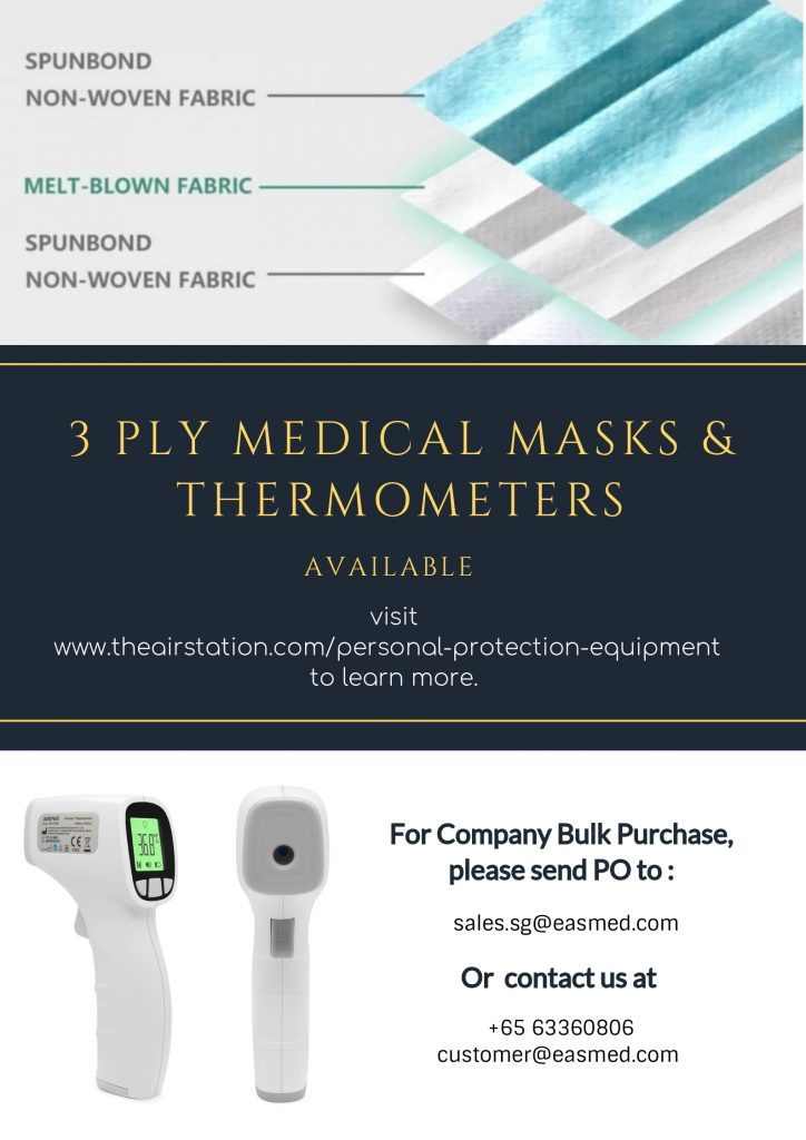 Dear Easmed Customers, We are currently supplying Pandemic supplies such as Medical Grade Surgical Masks, KN95, thermometers, PAPR, Protective Clothings, Goggles and Faceshields. They have beenvetted, with lab test results and are certified to have met medical standards,CE and/or FDA regulations. For individual orders, please proceed towww.theairstation.com/personal-protection-equipment. For corporate orders above 200 boxes, please Whatsapp +65 9475 0526 or emailcustomer@easmed.com, orsales.sg@easmed.com.